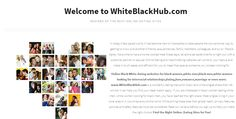 Welcome to www.WhiteBlackHub.com Interracial Dating Site for Singles Dating Black Women,White Men,White Women,Black Men on WhiteBlackHub.com. See rankings, ratings, reviews, pricing and features