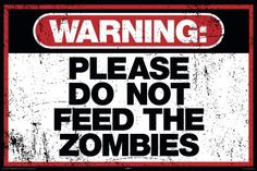 Warning Please Do Not Feed the Zombies Art Poster Print Poster Print, 36x24 $4.37