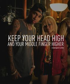 Keep Your Head High And Your Middle Finger Higher ! Tyga Quotes, Rapper Quotes, Lyric Quotes, Me Quotes, Funny Quotes, Bitch Quotes, Real Life Quotes, Quotes To Live By, Meaningful Quotes