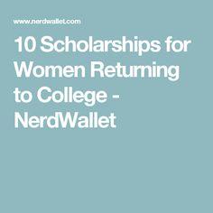 10 Scholarships for Women Returning to College - NerdWallet