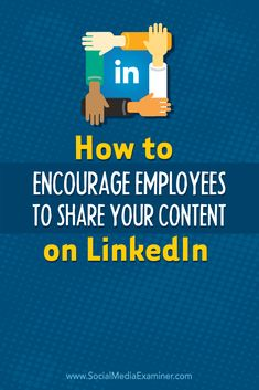 how to encourage employees to share your content on linkedin #linkedin à mon sens, la base de tout en entreprise !