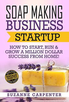 Soap Making Business Startup: How to Start, Run & Grow a ... https://www.amazon.com/dp/B01N9NK9FB/ref=cm_sw_r_pi_dp_x_KvmCybTED3K6B