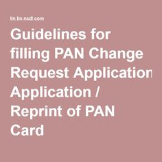 Guidelines for filling PAN Change Request Application / Reprint of PAN Card