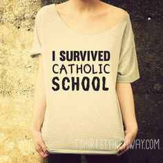 Oversize Off Shoulder T-shirt - I Survived Catholic School - Fashion Trendy Hipster Tshirt with a wide cut neck - Street Style Tee