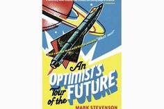 Optimist's Tour of the Future