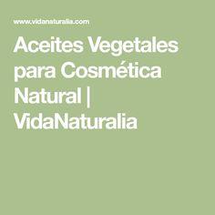 Aceites Vegetales para Cosmética Natural | VidaNaturalia
