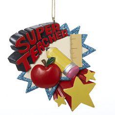Country Marketplace - Super Teacher Ornament, $12.00 (http://www.countrymarketplaces.com/super-teacher-ornament/)