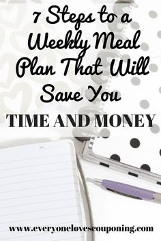 7 Steps to a Weekly Meal Plan That Will Save You Time and Money