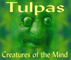 Tulpas - Creatures of the Mind : Mystery Files. These stories actually do give me the shivers. I don't believe in much mystical stuff but these bother me. Not sure why. X Files did an episode on these. Of course they didn't miss a cool idea like that. One of the best shows ever!! Very interesting if u read about them