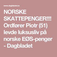 NORSKE SKATTEPENGER!!!!Ordfører Piotr (51) levde luksusliv på norske EØS-penger - Dagbladet