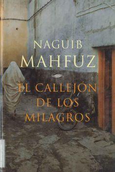 """""""El callejon de los milagros"""" Naguib Mahfuz. 222 páginas, 14 ejemplares. Una…"""
