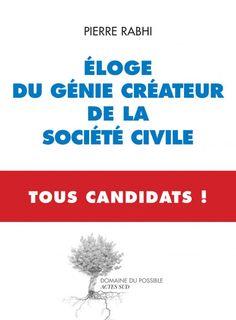Eloge du génie créateur de la société civile : Tous Candidats - Pierre RABHI