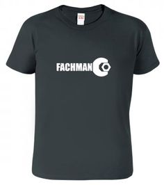 Tričko pro kutila - Fachman Mens Tops, T Shirt, Women, Fashion, Supreme T Shirt, Moda, Tee Shirt, Fashion Styles, Fashion Illustrations