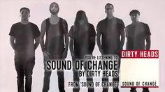 "Dirty Heads - ""Sound of Change"" (Audio Stream)"
