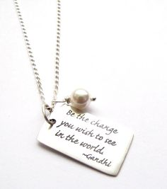 Be the Change You Wish To See Gandhi Quote Charm by HeartProjects