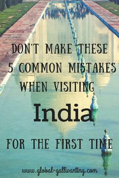 Common Mistakes Travelers often make when Visiting India for the First Time Don't Make These 5 Common Mistakes that most Travellers make when Visiting India for the First TimeVisiting hours Visiting hours may refer to: Agra, Mumbai, Oh The Places You'll Go, Places To Travel, Places To Visit, India Travel Guide, Asia Travel, Solo Travel, Time Travel
