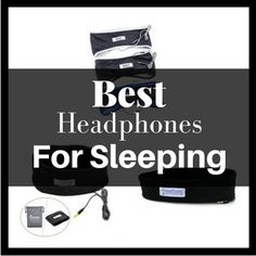 Looking to block and cancel any noise? And able to play music that makes you fall asleep fast? Check out the best headphones for sleeping here.