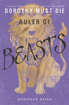Read Ruler of Beasts (Dorothy Must Die, #0.6) Online | Books to Read - Free Read Online Ruler of Beasts (Dorothy Must Die, #0.6) - Danielle Paige delivers a dark and compelling reimagining of a beloved classic, perfect for fans of Cinder by Marissa Meyer, Beastly by Alex Flinn, and Wicked by Gregory Maguire.