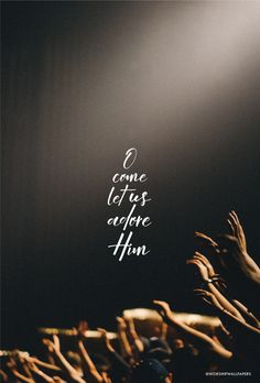 """O Come Let Us Adore Him"" by Hillsong Worship // Phone Screen format // Like us on Facebook www.facebook.com/worshipwallpapers // Follow us on Instagram @worshipwallpapers"