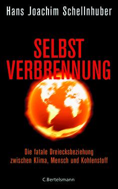 Hans Joachim Schellnhuber - Selbstverbrennung erscheint im Oktober 2015.