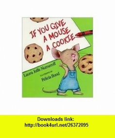 If You Give a Mouse a Cookie Big Book Publisher HarperCollins Laura Joffe Numeroff ,   ,  , ASIN: B004RF0CE8 , tutorials , pdf , ebook , torrent , downloads , rapidshare , filesonic , hotfile , megaupload , fileserve