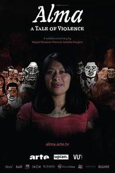 Alma, hija de la violencia. Maravilloso webdoc a partir de una doble narrativa.  la confesion de Alma, exmarera, mirando directamente a los ojos. Un testimonio único.