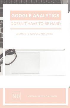 A Guide to Google Analytics   Mara Burkes Creative   Bloglovin'