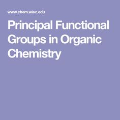 Principal Functional Groups in Organic Chemistry