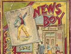The Parker Brothers board game the News Boy Game (1895), in which players tried to make it from the newsboys' home to a book and stationery store.