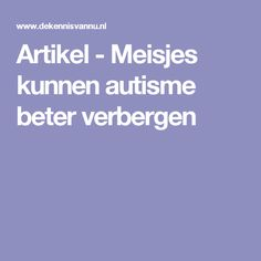Artikel - Meisjes kunnen autisme beter verbergen