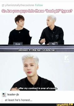 """Jackson is so dedicated to his contract and his company <<< while I'm sure that's true too, he's referring to the """"no dating clause"""" in his contract XD"""