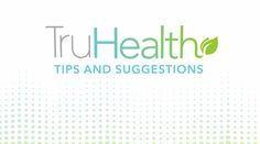 Video: TruHealth™ Tips from Dr. Nugent
