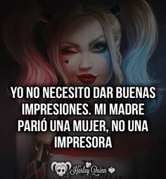 Ja ja ja literal .. Joker And Harley, Harley Quinn, Motivational Phrases, Inspirational Quotes, The Ugly Truth, Fake Friends, Sad Love, Some Quotes, Spanish Quotes