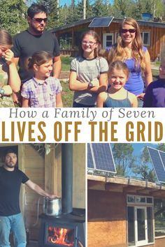 How a Family of Seven Lives Off The Grid - Would you ever want to live like this? It looks like a dream come true to me!