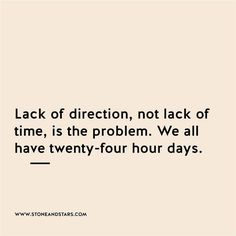#morningthoughts #quote Lack of direction not lack of time is the problem we all have 24 hours in the day
