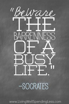 Beware the Barrenness of a busy life - Socrates Good Quotes, Quotes To Live By, Me Quotes, Inspirational Quotes, The Words, Cool Words, Believe, A Course In Miracles, Busy Life