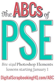 Learn the keyboard shortcuts for Photoshop Elements with the ABCs of PSE! http://www.digitalscrapbookinghq.com/?p=10444