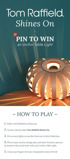 Pin to Win! Create a 'Tom Raffield Shines On' board and tag as many Urchin Lights as you want for the chance to win an Urchin Table Light in Oak with LED bulb. Tom Raffield, Create A Board, Curved Wood, Light Table, Giveaway, Toms, 18th, November, Bulb