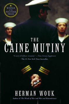 The Caine Mutiny: A Novel of World War II by Herman Wouk.