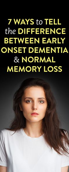 7 Ways To Tell The Difference Between Early Onset Dementia And Normal Memory Loss Dementia Awareness, Dementia Care, Alzheimer's And Dementia, Dementia Quotes, Signs Of Dementia, Early Onset Dementia, Signs Of Alzheimer's, Lewy Body Dementia, Alzheimer's Symptoms