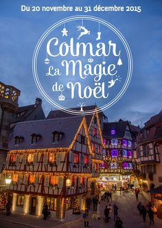 Colmar la Magie de Noël - Les marchés de Noël et les décorations des maisons alsaciennes #Alsace #France #Travel www.noel-colmar.com