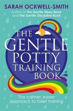 [PDF Free] The Gentle Potty Training Book: The calmer, easier approach to toilet training Author Sarah Ockwell-Smith, Potty Training Books, Toilet Training, Parenting Books, Gentle Parenting, Got Books, Books To Read, Happy Parents, What To Read, Free Reading