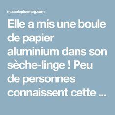 Elle a mis une boule de papier aluminium dans son sèche-linge ! Peu de personnes connaissent cette astuce…