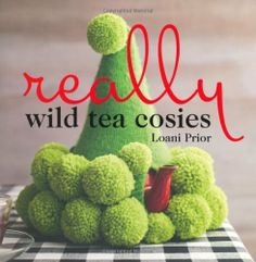 Really Wild Tea Cosies by Loani Prior, http://www.amazon.com/dp/1741966310/ref=cm_sw_r_pi_dp_WUA6qb1KBWZSM