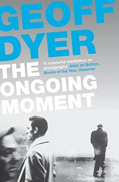Buy The Ongoing Moment by Geoff Dyer at Mighty Ape NZ. Great photographs change the way we see the world; The Ongoing Moment changes the way we look at both. History Of Photography, Book Photography, Tao Te Ching, Walker Evans, William Eggleston, Alfred Stieglitz, Nonfiction Books, Good Books, Literature