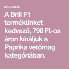 A Brill F1 termékünket kedvező, 790 Ft-os áron kínáljuk a Paprika vetőmag kategóriában. Red Peppers