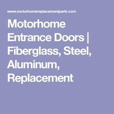 Motorhome Entrance Doors | Fiberglass, Steel, Aluminum, Replacement