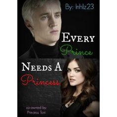 Every+Prince+Needs+A+Princess+[Draco+Malfoy]+*No+longer+updated*