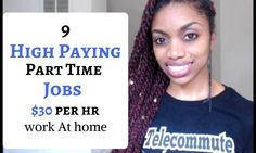 9 Part Time Jobs Paying $30 Per Hour Or More! *Work From Home* http://www.netcashcafe.com
