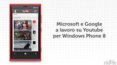 Microsoft e Google a lavoro su Youtube per WP8